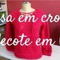 Como Fazer Blusa de Crochê Com Decote V